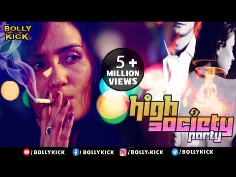 High Society Party | Hindi Movies 2017 Full Movie | Hindi Movies | Raina Bassnet | Short FIlm