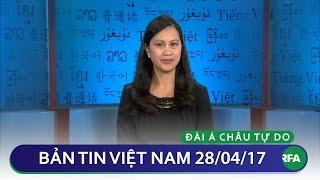 Bản tin Việt Nam 28/04/2017 | RFA Vietnamese News