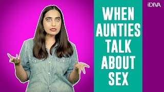iDIVA - When Indian Aunties Talk About Sex