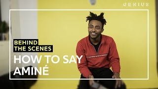 How To Say Aminé | Behind The Scenes