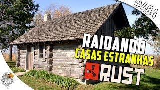 RUST - RAIDANDO CASAS ESTRANHAS #484