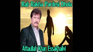 Attaullah Khan Essakhailvi - Dholan Toon Ain Patla
