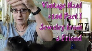 Diggin' with Dirty Girl S6E13 Vintage Haul #108 Pt 1 Jewelry from a Friend