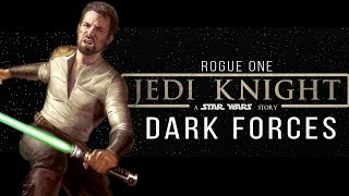 Rogue One: Jedi Knight Trailer (Dark Forces)