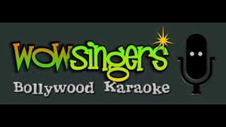 Ek Ladki Bhigi Bhagi Si - Hindi Karaoke - Wow Singers