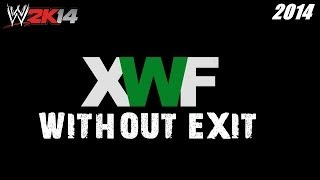 XWF Without Exit 2014 - Full Show (HD) | WWE 2K14