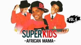 The Superkids - African Mama {Official Audio}