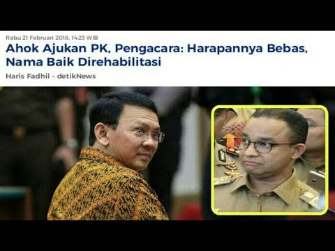 Kabar baik bagi Jakarta dan Indonesia : akhirnya Ahok ajukan PK. Ini kata MA, PN, dan Pengacara