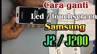 Cara ganti LCD Samsung J2 / J200 | disassembly samsung J2 | teardown
