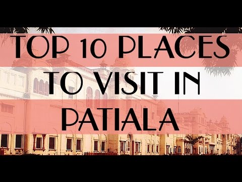 TOP 10 PLACES TO VISIT IN PATIALA