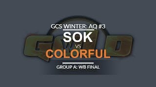 GCS:W 2017 Asia Quali 3 - WB Final (Group A): [H] Sok vs. Colorful [N]