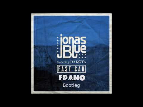 Download Jonas Blue - Fast Car (FRANO Bootleg)
