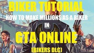 GTA 5 ONLINE - BIKER TUTORIAL! HOW TO MAKE MILLIONS AS A BIKER IN GTA ONLINE!!! (BIKERS DLC)