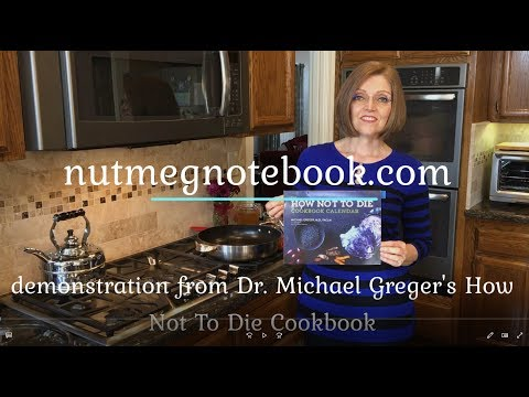 Dr. Greger s How Not To Die Cookbook Demo Recipe