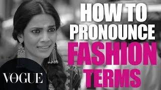 How To Pronounce Fashion Words? | Latest Fashion Terms | VOGUE India