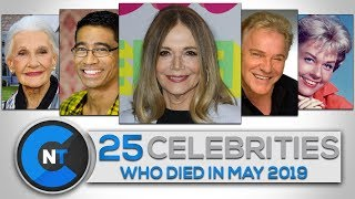List Of Celebrities Who Died In MAY 2019   Latest Celebrity News 2019 (Celebrity Breaking News)