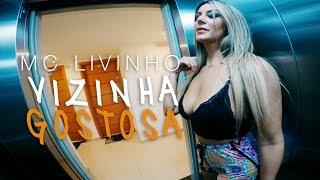 MC Livinho - Vizinha  Gostosa (Web Clipe) DJ LK