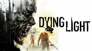 DYING LIGHT • 「GMV」• HD™