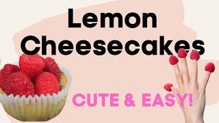 Mini Lemon Cheesecakes