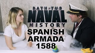 Bath Tub Naval History - Spanish Armada 1588