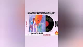Bramstill tid feat Wada du game _ LA GUE DRO (CLIP AUDIO)