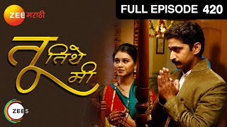 Tu Tithe Mi - Watch Full Episode 420 of 3rd August 2013