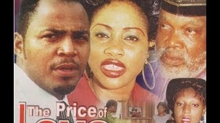 THE PRICE OF LOVE PART 1-  Nigerian Nollywood movie