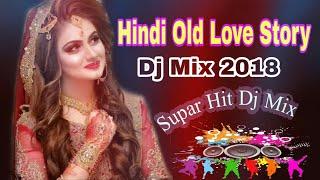 Hindi Old Love Story // Non Stop Dj Love Song