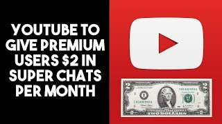 YouTube to take on Twitch gift subs with $2 super chats