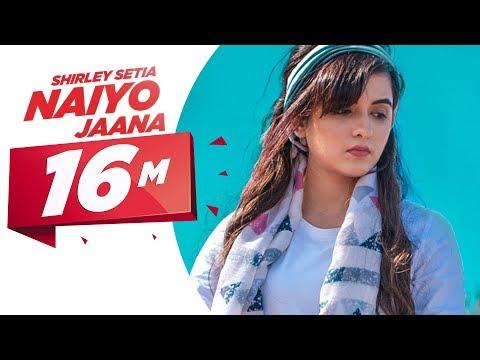 Xxx Mp4 Shirley Setia Naiyo Jaana Official Video Ravi Singhal Latest Punjabi Songs 2018 3gp Sex