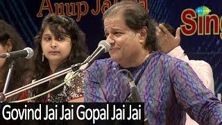 Govind Jai Jai Gopal Jai Jai - Bhajan Samrat Anup Jalota - Devotional Song - Live Concert