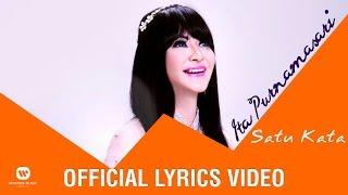 ITA PURNAMASARI - Satu Kata ( Official Lyrics Video )