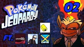 Pokemon Jeopardy Episode 02: FT. Pokeaim, DuncanKneeDeep, Gator, Emvee, Key,