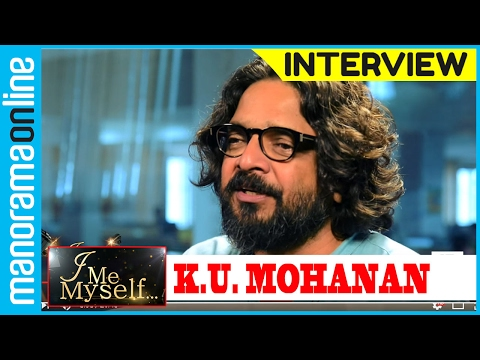 K U Mohanan | Exclusive Interview | I Me Myself | Manorama Online