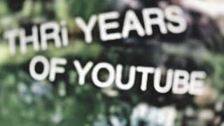 THRi YEARZ
