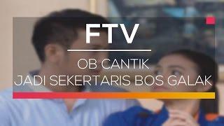 FTV SCTV  - OB Cantik Jadi Sekertaris Bos Galak