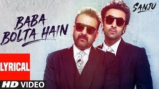 SANJU: Baba Bolta Hain Bas Ho Gaya Lyrical Video | Ranbir | Sanjay Dutt | Rajkumar Hirani | Papon