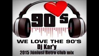 Dj Kar'y   2015 Júniusi Retro club mix