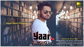 Yaar Tutte Dil (Full Song) | Preet Disorh | Latest Punjabi Songs 2018