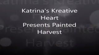 Painted Harvest  Katrina's Kreative Heart