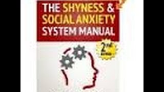 How to overcome social anxiety and shyness - shyness and social anxiety system review 2017