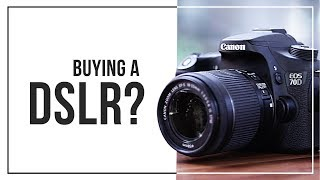 7 Things To Consider Before Buying A DSLR