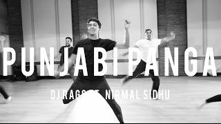 Punjabi Panga - DJ Rags ft. Nirmal Sidhu / Penn Masti Choreography Series