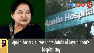 Apollo Hospital's Doctors, Nurses Share's Moments of Jayalalithaa's hospital stay