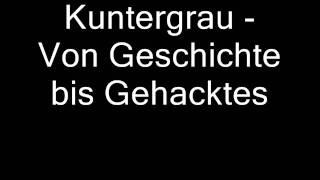 Kuntergrau - Von Geschichte bis Gehacktes