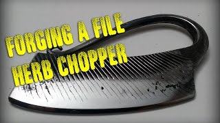 Forging an Herb Chopper from a file