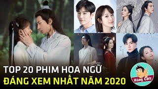 Top 20 phim Hoa Ngữ hay nhất không nên bỏ lỡ trong năm 2020|Hóng Cbiz