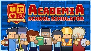Academia: School Simulator | PART 4 | END OF YEAR ONE
