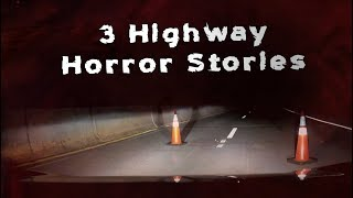 3 Scary TRUE Highway Horror Stories