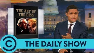 Trump Won't Stop Dissing Jeff Sessions - The Daily Show | Comedy Central